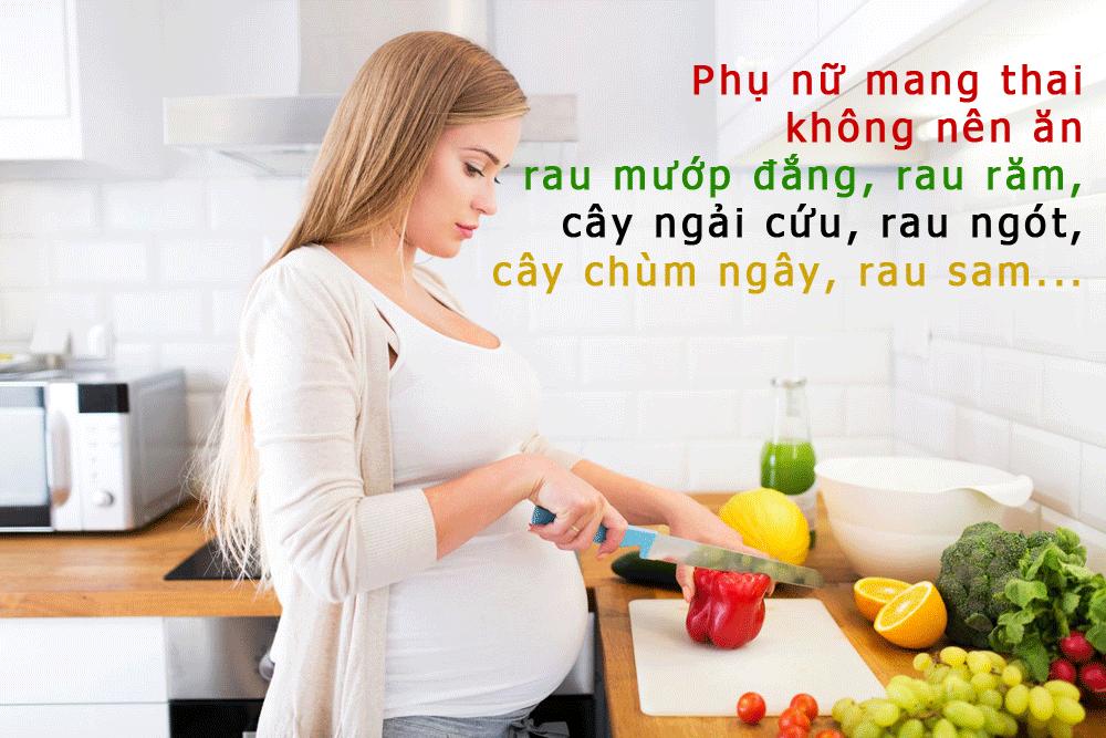 Phụ nữ mang thai không nên ăn rau gì?